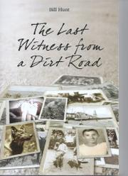 THE LAST WITNESS FROM A DIRT ROAD by Bill R Hunt