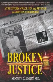 BROKEN JUSTICE by Kenneth Edelin