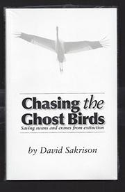 CHASING THE GHOST BIRDS by David Sakrison