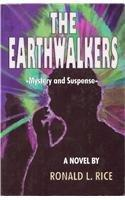 THE EARTHWALKERS by Ronald L. Rice