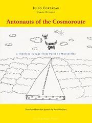 AUTONAUTS OF THE COSMOROUTE by Julio Cortazar