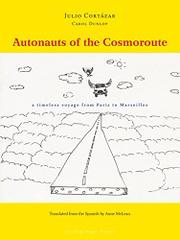 AUTONAUTS OF THE COSMOROUTE by Julio Cortázar
