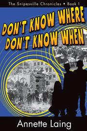Don't Know Where, Don't Know When by Annette Laing