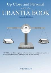 UP CLOSE AND PERSONAL WITH THE URANTIA BOOK by JJ Johnson