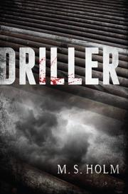 Driller by M. S. Holm