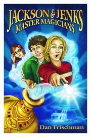 JACKSON & JENKS, MASTER MAGICIANS by Dan Frischman