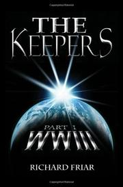 THE KEEPERS: by Richard Friar
