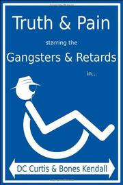 TRUTH & PAIN STARRING THE GANGSTERS & RETARDS IN...THE MYSTIQUE-CAL PERSON-A OF MC CRIPPLE CRIP by D.C. Curtis