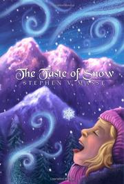 THE TASTE OF SNOW by Stephen V. Masse