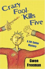 CRAZY FOOL KILLS FIVE by Gwen Freeman
