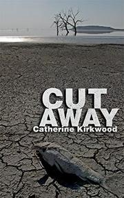 CUT AWAY by Catherine Kirkwood