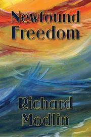 NEWFOUND FREEDOM by Richard Modlin