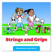 STRINGS AND GRIPS by Desmond McLennon II