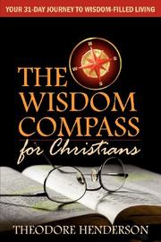 THE WISDOM COMPASS by Theodore Henderson