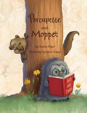 PORCUPETTE AND MOPPET by Nadine  Poper