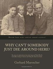 Why Can't Somebody Just Die Around Here? by Gerhard Maroscher
