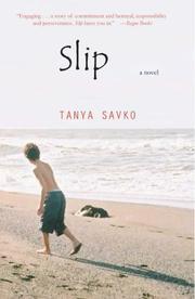 SLIP by Tanya Savko
