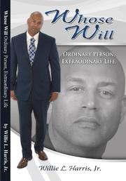 WHOSE WILL by Willie L. Harris Jr.