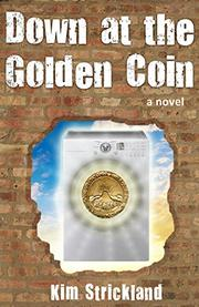 DOWN AT THE GOLDEN COIN by Kim Strickland