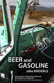 BEER AND GASOLINE by John Knoerle