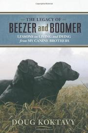 THE LEGACY OF BEEZER AND BOOMER by Doug Koktavy