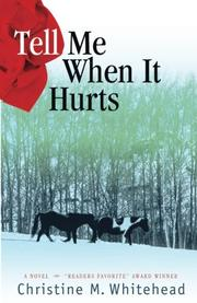 TELL ME WHEN IT HURTS by Christine M. Whitehead