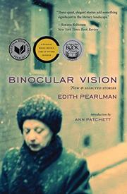 BINOCULAR VISION by Edith Pearlman