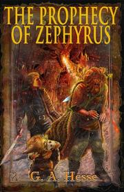 THE PROPHECY OF ZEPHYRUS by G.A. Hesse