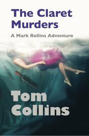 THE CLARET MURDERS by Tom  Collins