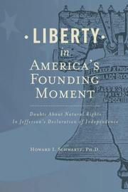 LIBERTY IN AMERICA'S FOUNDING MOMENT by Howard I. Schwartz