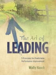 THE ART OF LEADING by Wally Hauck