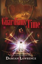 THE GUARDIANS OF TIME by Damian Lawrence