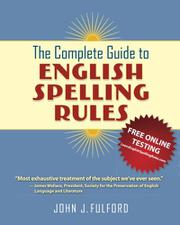 The Complete Guide to English Spelling Rules by John Fulford