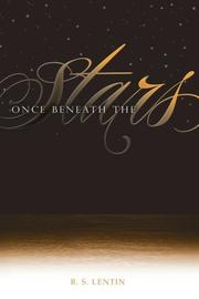 ONCE BENEATH THE STARS by R.S. Lentin