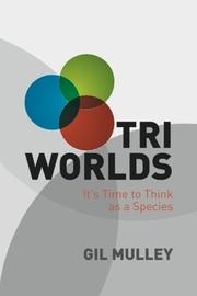 TRI WORLDS by Gil Mulley
