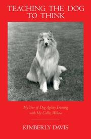 TEACHING THE DOG TO THINK by Kimberly Davis