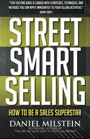 STREET SMART SELLING by Daniel Milstein