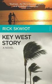KEY WEST STORY by Rick Skwiot