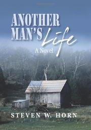 Another Man's Life by Steven W. Horn