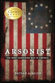 ARSONIST by Nathan Allen