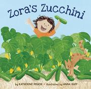 ZORA'S ZUCCHINI by Katherine Pryor