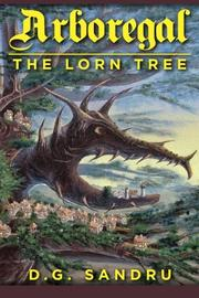 Arboregal, the Lorn Tree by D. G. Sandru