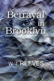 BETRAYAL IN BROOKLYN by W.J. Reeves