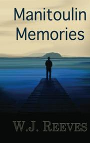 MANITOULIN MEMORIES by W.J. Reeves