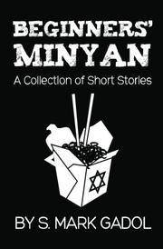 BEGINNERS' MINYAN by S. Mark  Gadol