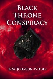 Black Throne Conspiracy by K.M. Johnson-Weider