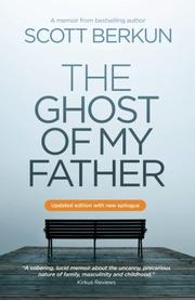 THE GHOST OF MY FATHER by Scott Berkun
