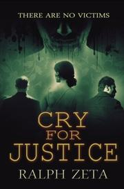 CRY FOR JUSTICE by Ralph Zeta