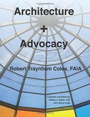 ARCHITECTURE + ADVOCACY by William H. Siener