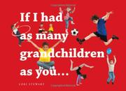 IF I HAD AS MANY GRANDCHILDREN AS YOU by Lori Stewart